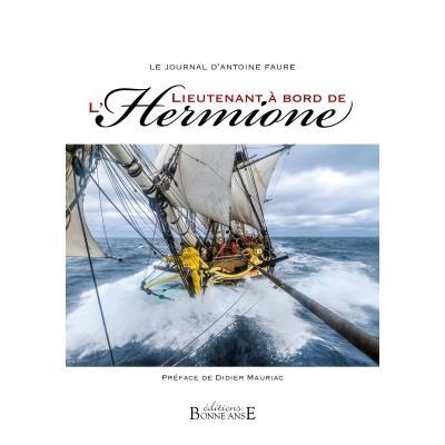Le journal d'Antoine Faure, Lieutenant à bord de l'Hermione