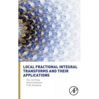 Local Fractional Integral Transforms and Their Applications - [Version Originale]