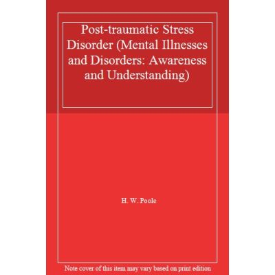 Post-traumatic Stress Disorder (Mental Illnesses and Disorders: Awareness and Understanding) - [Livre en VO]