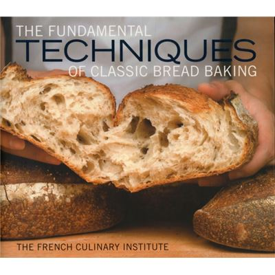 The Fundamental Techniques Of Classic Bread Baking (Hardcover)