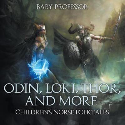 Odin, Loki, Thor, and More Children's Norse Folktales - [Version Originale]
