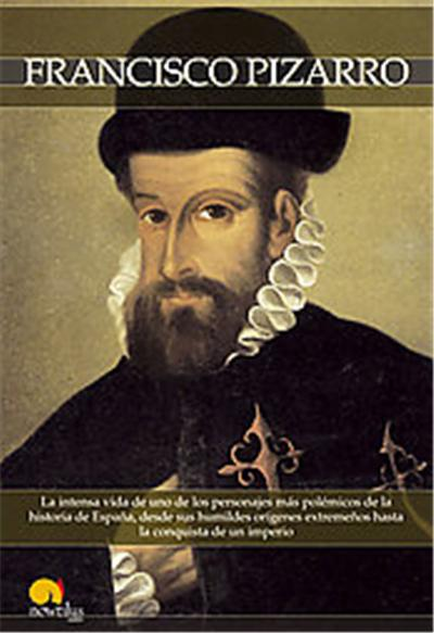 Breve historia de Francisco Pizarro/ Brief History of Francisco Pizzaro