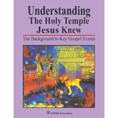 Understanding the Holy Temple Jesus Knew: The Background to Key Gospel Events - [Livre en VO]