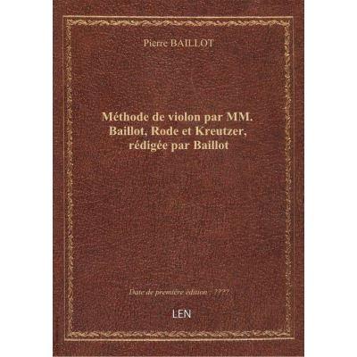 Méthode de violon par MM. Baillot, Rode et Kreutzer, rédigée par Baillot