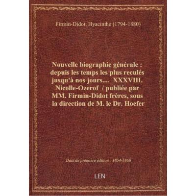 Nouvelle biographie générale : depuis les temps les plus reculés jusqu'à nos jours.... XXXVIII. Nic