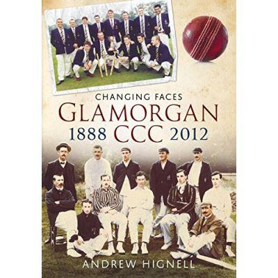 Glamorgan CCC 1888-2012: Changing Faces - [Livre en VO]