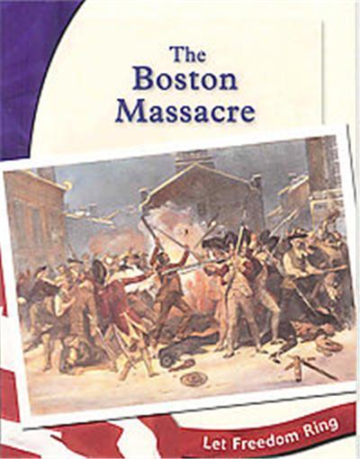 The Boston Massacre, Let Freedom Ring Series