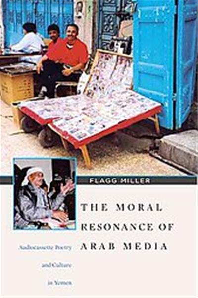 The Moral Resonance of Arab Media, Harvard Middle Eastern Monographs