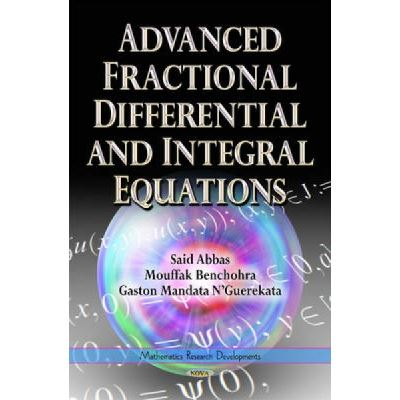 Advanced Fractional Differential and Integral Equations - [Version Originale]