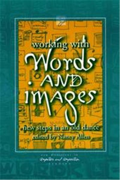 Working With Words and Images, New Directions in Computers and Composition Studies