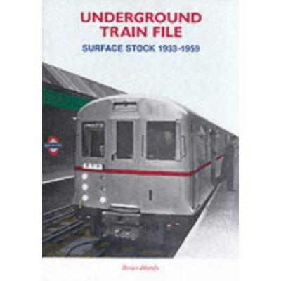 Underground Train File: Surface Stock 1933-1959