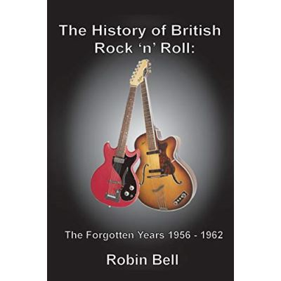 The History of British Rock 'n' Roll: The Forgotten Years 1956 - 1962 - [Version Originale]