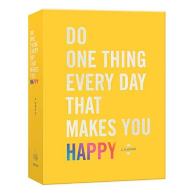 Do One Thing Every Day That Makes You Happy: A Happiness Journal - [Livre en VO]