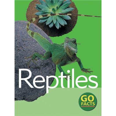 Reptiles (Go Facts)