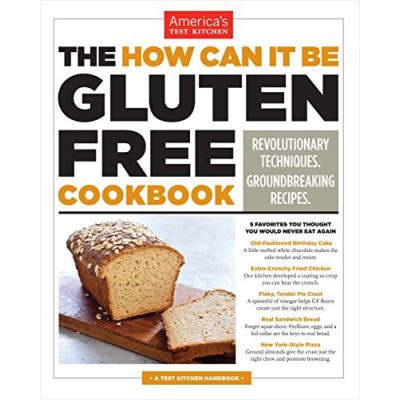 The How Can It Be Gluten Free Cookbook: Revolutionary Techniques. Groundbreaking Recipes. - [Livre en VO]