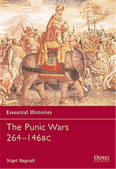 The Punic Wars 264-146 Bc, Essential Histories
