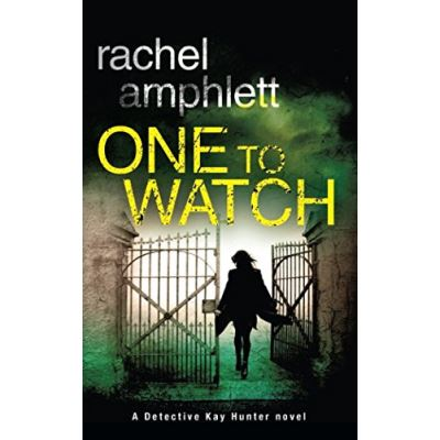 One to Watch: A Detective Kay Hunter novel (Detective Kay Hunter crime thriller series) - [Version Originale]