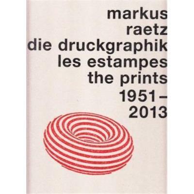Markus Raetz The Prints Catalogue Raisonne (2 Vol) /Francais/Anglais/Allemand