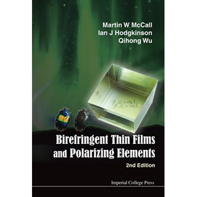 Birefringent Thin Films and Polarizing Elements - [Livre en VO]