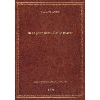 Dent pour dent / Émile Blavet