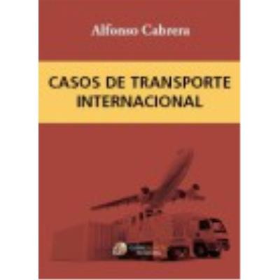 Casos De Transporte Internacional - Cabrera Cánovas, Alfonso