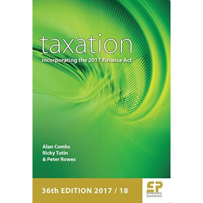 Taxation - Incorporating the 2017 Finance Act 2017/18 - [Livre en VO]