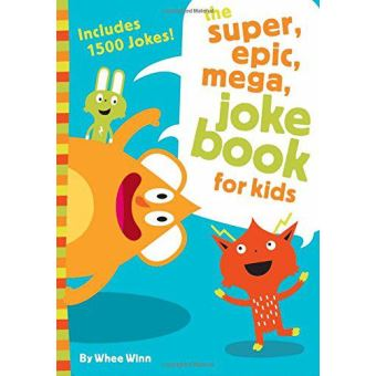 Super, epic, mega joke book for kid