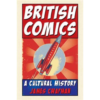 British Comics: A Cultural History (Hardcover)