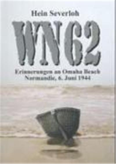 WN 62 - Erinnerungen an Omaha Beach Normandie, 6. Juni 1944