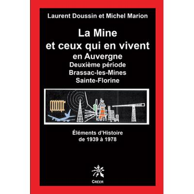 La mine et ceux qui en vivent en auvergne -1939-1978