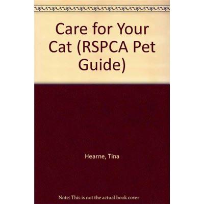 Care for Your Cat (RSPCA Pet Guide) - [Livre en VO]