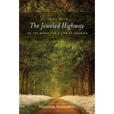Jeweled Highway: On the Quest for a Life of Meaning