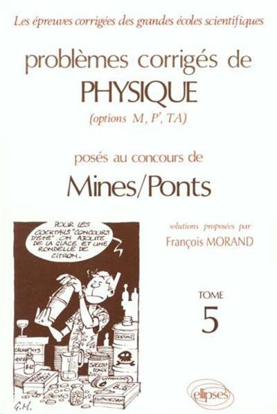 Problèmes corrigés de physique posés au concours de Mines-Ponts