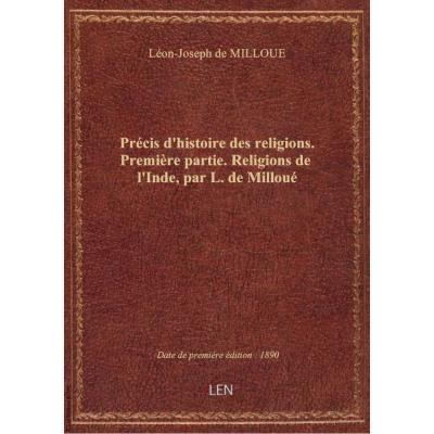 Précis d'histoire des religions. Première partie. Religions de l'Inde, par L. de Milloué