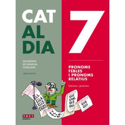 7 Pronoms Febles I Pronoms Relatius. Cat Al Dia 2019 - [Livre en VO]