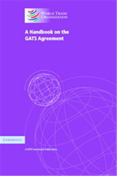 A Handbook On The GATS Agreement