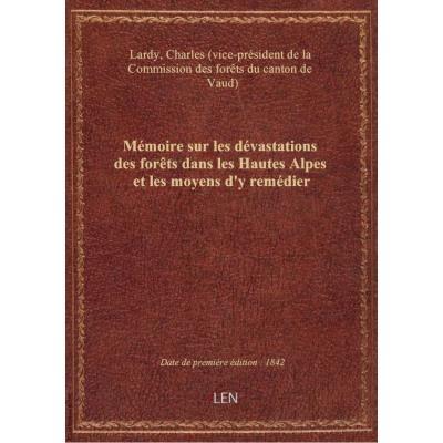 Mémoire sur les dévastations des forêts dans les Hautes Alpes et les moyens d'y remédier / [signé :