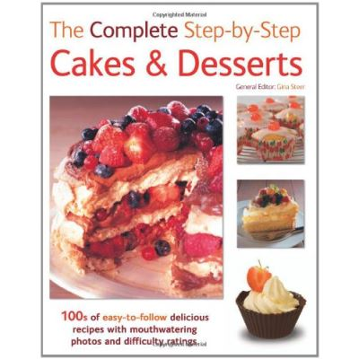 The Complete Step-By-Step Cakes & Desserts - [Livre en VO]