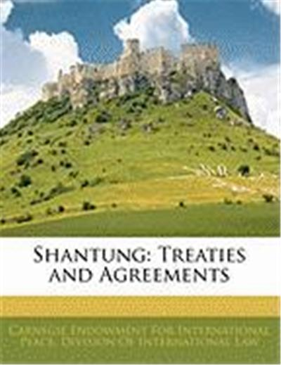 Shantung: Treaties and Agreements