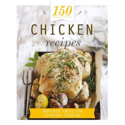 150 Chicken Recipes (150 Recipes)