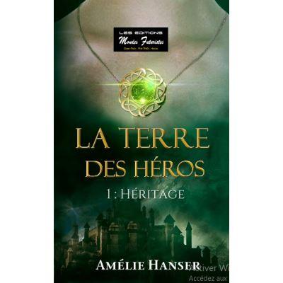 LA TERRE DES HEROS, tome 1, HERITAGE