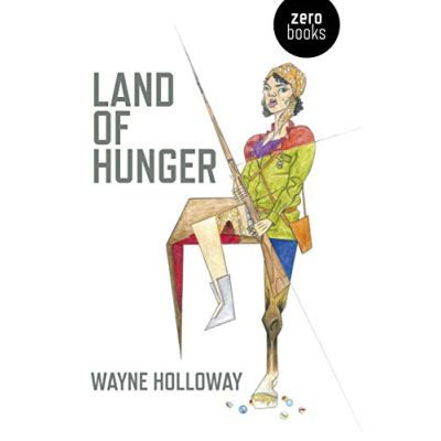 Land of Hunger: A collection of short stories: alternatively one long one - [Livre en VO]