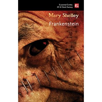 Frankenstein: or, The Modern Prometheus (Essential Gothic, SF & Dark Fantasy) - [Livre en VO]