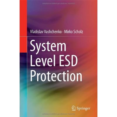 System Level ESD Protection - [Livre en VO]