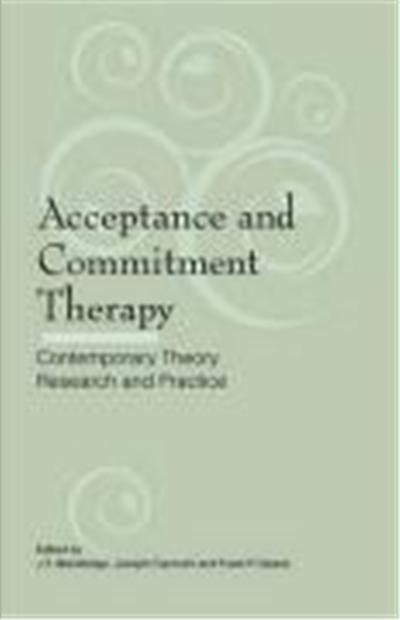 Acceptance and Commitment Therapy: Contemporary Theory, Research and Practice