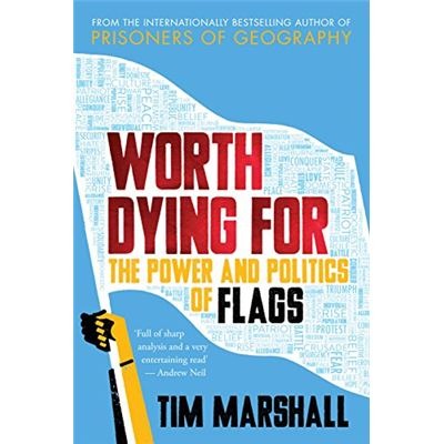 Worth Dying For: The Power and Politics of Flags - [Livre en VO]