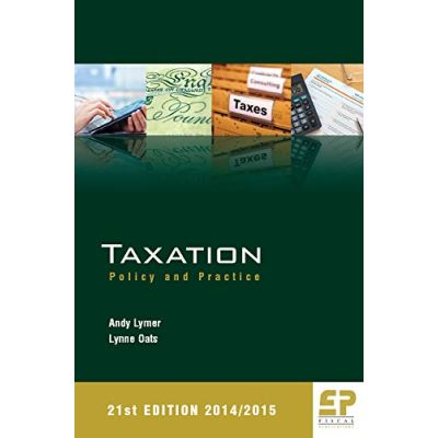 Taxation: Policy and Practice 2014/15 21st edition