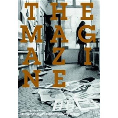 The Magazine (Documents Of Contemporary Art) (Paperback)