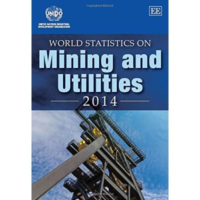 World Statistics on Mining and Utilities 2014 - [Livre en VO]