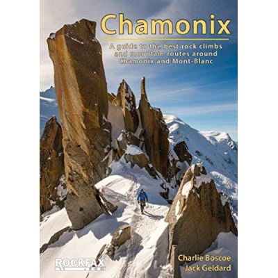 Chamonix - Rockfax: A Guide to the Best Rock Climbs and Mountain Routes Around Chamonix and Mont-Blanc - [Version Originale]